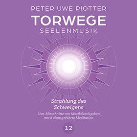 TORWEGE SEELENMUSIK 12 STRAHLUNG DES SCHWEIGENS, PLUS GEFÜHRTER MEDITATION/SCHULUNG