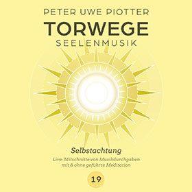 TORWEGE SEELENMUSIK 19 SELBSTACHTUNG, PLUS GEFÜHRTER MEDITATION/SCHULUNG
